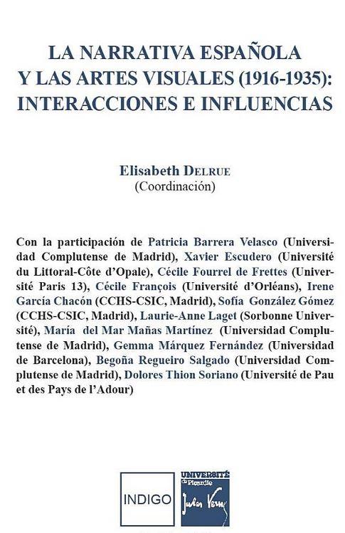 La narrativa  espanola y las artes visuales (1916 - 1935 ) Interacciones e influencias