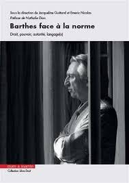 Barthes face à la Norme : droit pouvoir, autorité, langage(s)